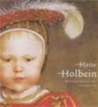 Hans Holbein the Younger, 1497/98-1543 - Stephanie Buck, Jochen Sander, Ariane van Suchtelen (ISBN 9789040089060)