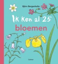 Ik ken al 25 bloemen - Björn Bergenholtz (ISBN 9789025750916)