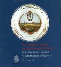 Het Meissen servies van Stadhouder Willem V - A. L. den Blaauwen, Rijksmuseum Paleis Het Loo (ISBN 9789066304291)