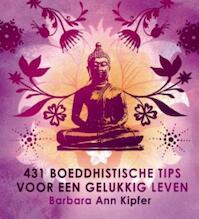 431 boeddhistische tips voor een gelukkig leven - B.A. Kipfer (ISBN 9789045310503)