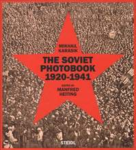 The Soviet Photobook 1920-1941 - Mikhail Karasik (ISBN 9783958290310)