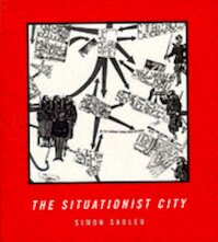 The Situationist City - Simon Sadler (ISBN 9780262692250)