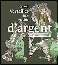 Quand Versailles était meublé d'argent - Catherine Arminjon (ISBN 9782711853571)