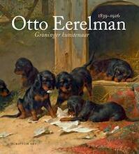 Otto Eerelman (1839-1926) - Harry J. Kraaij (ISBN 9789055948437)