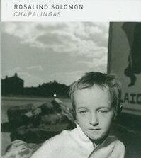 Chapalingas - Rosalind Solomon, Sk Stiftung Kultur. Photographische Sammlung (ISBN 9783882438772)