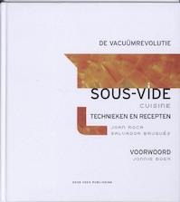 Sous-vide cuisine, de vacuumrevolutie - J. Roca, S. Brugues (ISBN 9789073191792)