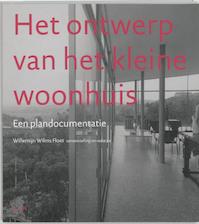 Het ontwerp van het kleine woonhuis - Willemijn Wilms Floet (ISBN 9789085061878)