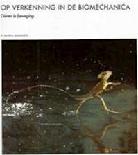 Op verkenning in de biomechanica - R. Mcneill Alexander (ISBN 9789073035348)