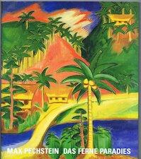 Das ferne Paradies - Max Pechstein (ISBN 3775705929)