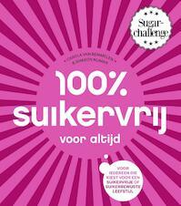 100% suikervrij voor altijd - Carola van Bemmelen, Sharon Numan (ISBN 9789000347735)