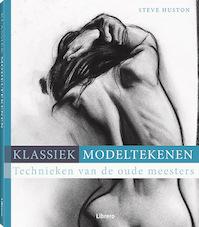 Modeltekenen - Technieken van de oude meesters - Steve Huston (ISBN 9789089989147)