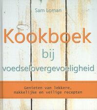 Kookboek bij voedselovergevoeligheid - Sam Loman, Samantha Loman (ISBN 9789045203966)