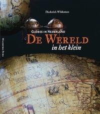 De wereld in het klein - Diederick Wildeman (ISBN 9789057304347)