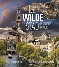 De wilde stad / Urban Nature Amsterdam - Remco Daalder, Geert Timmermans, Frans Lemmens (ISBN 9789059375000)