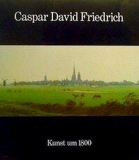 Caspar David Friedrich, 1774-1840 - Caspar David Friedrich (ISBN 9783791305516)