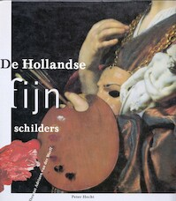 De Hollandse fijnschilders - Peter Hecht (ISBN 9789061790891)