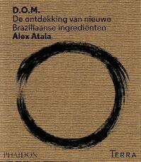 D.O.M. de ontdekking van nieuwe Braziliaanse ingredienten - Alex Atala (ISBN 9789089895844)