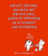 Een kat, een hond, een meisje met een rood kapje, eieren die ontploffen en de kleerkast van grootmoeder - Diane Fox, Christyan Fox (ISBN 9789059086630)