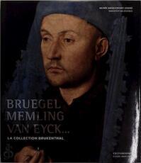 Brueghel, Memling, Van Eyck - (ISBN 9789061539056)