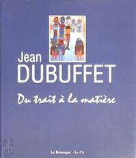 Jean Dubuffet - Centre culturel de la communauté française Wallonie-Bruxelles-Le Botanique (ISBN 9782871061786)