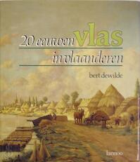 20 eeuwen vlas in Vlaanderen - Bert Dewilde (ISBN 9789020911183)