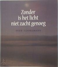 Zonder is het licht niet zacht genoeg - Sven Cooremans (ISBN 9789492339294)