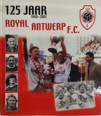 125 jaar Royal Antwerp F.C., 1880-2005 - Walter Voet, Dirk Willocx, Rik Schepers, Michel Schepers (ISBN 9057202220)