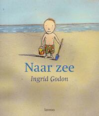 Naar zee - Ingrid Godon (ISBN 9789020970388)