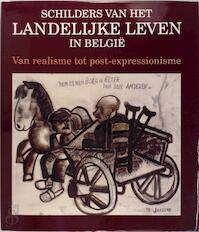 Schilders van het landelijke leven in België - Koninklijk Museum voor Schone Kunsten (belgium), Katholieke Universiteit te Leuven (1970- ). Afdeling Kunstgeschiedenis, Belgische Boerenbond (ISBN 9789020917871)