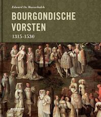 Bourgondische vorsten 1315-1530 - Edward Maesschalck (ISBN 9789058265517)