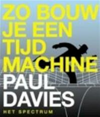 Zo bouw je een tijdmachine - Paul Davies, Eddy Echternach, Henk Klomp (ISBN 9789027480378)