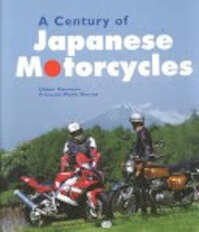 A Century of Japanese Motorcycles - Dider Ganneau, François-Marie Dumas (ISBN 9780760311905)