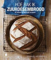 Hoe bak ik zuurdesembrood - Emmanuel Hadjiandreou (ISBN 9789023014881)