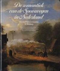 De romantiek van de spoorwegen in Nederland - N. J. van Wijck Jurriaanse, H. Waldorp (ISBN 9789029557849)