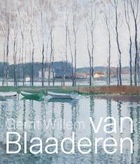 Gerrit Willem van Blaaderen (1873-1935) - Kees van der Geer (ISBN 9789462620766)