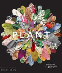 Plant: Exploring the Botanical World (ISBN 9780714871486)