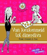 Van keukenmeid tot dinerdiva - J. Schirnhofer, Jill Schirnhofer, My life is sweet (ISBN 9789066115309)