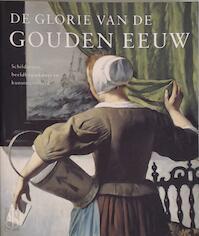 De Glorie van de Gouden Eeuw - Judikje Kiers, Fieke Tissink (ISBN 9789040094323)