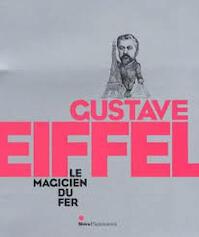 Gustave Eiffel: Le Magicien du Fer - Caroline Mathieu (ISBN 9782081225022)