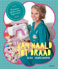 Van naald tot draad - Elke Vanelderen (ISBN 9789401403030)