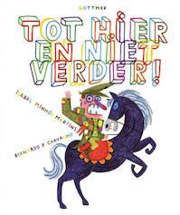 Tot hier en niet verder! - Isabel Minhós Martins (ISBN 9789025761905)