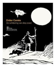 Didier Comès, De schittering van diep zwart - Thierry Bellefroid, Olivier Grenson, Didier Platteau (ISBN 9789492347015)