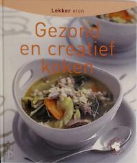 Gezond en creatief koken - Unknown (ISBN 9789054264613)