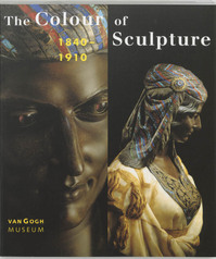 The colour of sculpture, 1840-1910 - Andreas Blühm, Van Gogh Museum Amsterdam, Henry Moore Institute (Leeds England) (ISBN 9789040098468)