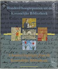 Honderd hoogtepunten uit de Koninklijke Bibliotheek - Koninklijke Bibliotheek (netherlands), Wim van Drimmelen (ISBN 9789066304901)