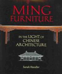 Ming Furniture in the Light of Chinese Architecture - Sarah Handler (ISBN 9781580085595)