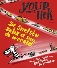 De snelste zebra van de wereld - Youp Van 't Hek (ISBN 9789025862688)