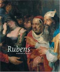 Rubens, a genius at work - (ISBN 9789020972429)