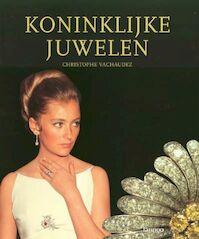 Koninklijke juwelen van de koninginnen en prinsessen van België - Christophe Griet Byl Vachaudez (ISBN 9789020953404)