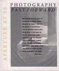 Aperature at 50 - Photography Past Forward - Richard H. Cravens, Melissa Harris (ISBN 9780893819965)